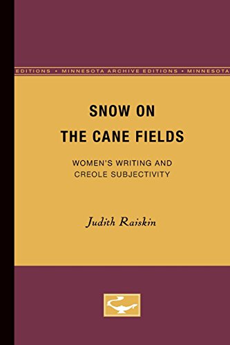 9780816623013: Snow on the Cane Fields: Women's Writing and Creole Subjectivity