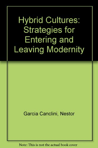 9780816623143: Hybrid Cultures: Strategies for Entering and Leaving Modernity
