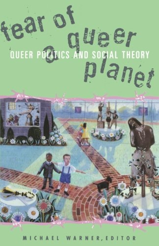 9780816623341: Fear Of A Queer Planet: Queer Politics and Social Theory (Studies in Classical Philology)