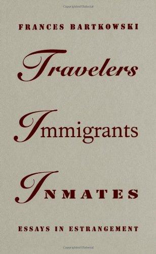 9780816623617: Travelers, Immigrants, Inmates: Essays in Estrangement