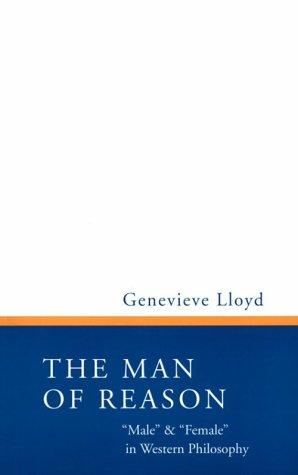 9780816624140: Man of Reason: Male and Female in Western Philosophy