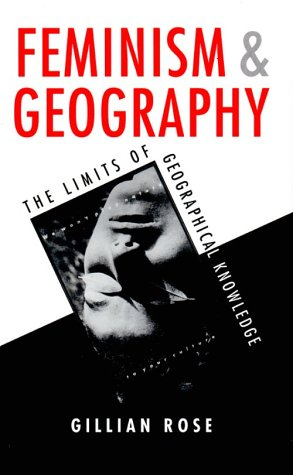 9780816624171: Feminism and Geography: The Limits of Geographical Knowledge