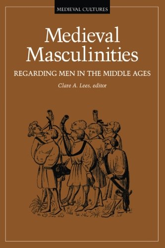 9780816624263: Medieval Masculinities: Regarding Men in the Middle Ages (Mediaeval Cultures)