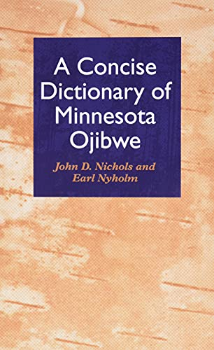 A Concise Dictionary Of Minnesota Ojibwe.