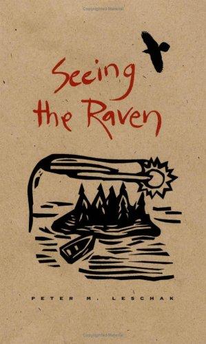 Seeing the Raven: A Narrative of Renewal: Leschak, Peter M.