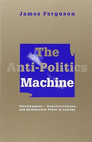 9780816624379: The Anti-Politics Machine: Development, Depoliticization, and Bureaucratic Power in Lesotho