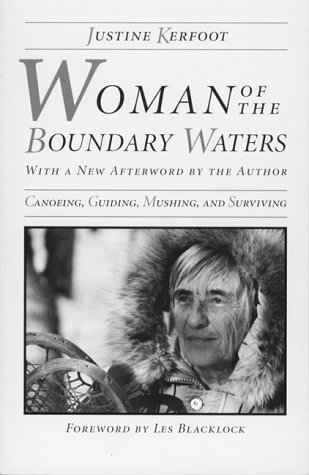 9780816624430: Woman Of The Boundary Waters: Canoeing, Guiding, Mushing, and Surviving (Minnesota)