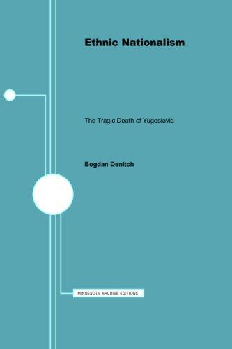 9780816624591: Ethnic Nationalism: The Tragic Death of Yugoslavia