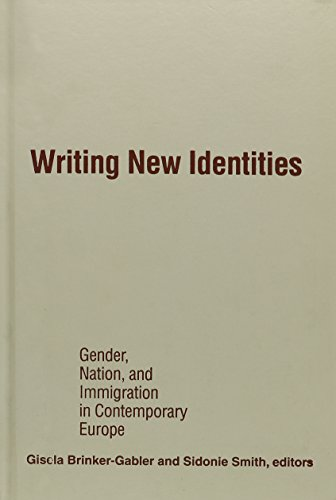 9780816624607: Writing New Identities: Gender, Nation, and Immigration in Contemporary Europe