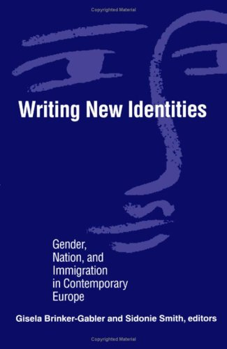 9780816624614: Writing New Identities: Gender, Nation, and Immigration in Contemporary Europe