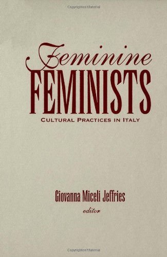 9780816624775: Feminine Feminists: Cultural Practices in Italy (Ecological Studies; 108)