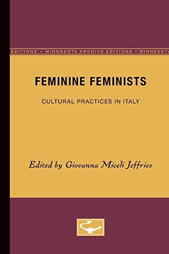 9780816624799: Feminine Feminists: Cultural Practices in Italy