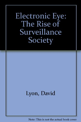 9780816625130: The Electronic Eye: The Rise of Surveillance Society
