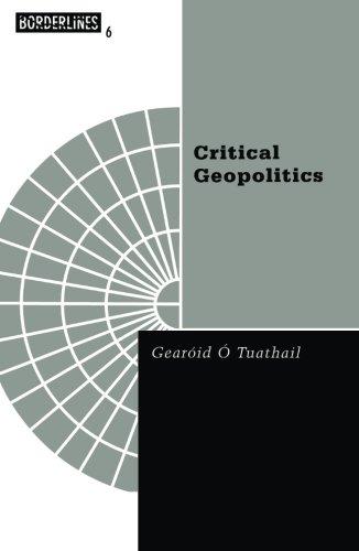 9780816626038: Critical Geopolitics: The Politics of Writing Global Space (Borderline Series)