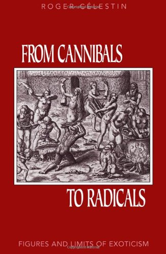 9780816626052: From Cannibals to Radicals: Figures and Limits of Exoticism