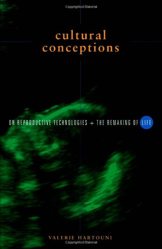 9780816626229: Cultural Conceptions: On Reproductive Technologies and the Remaking of Life
