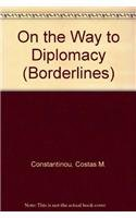 9780816626847: On the Way to Diplomacy (Borderlines (Minneapolis, Minn.), Vol 7)