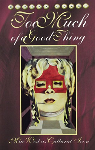 9780816627912: Too Much Of A Good Thing: Mae West as Cultural Icon