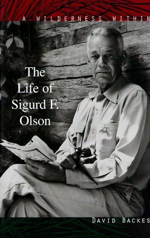 9780816628438: A Wilderness Within: The Life of Sigurd F. Olson