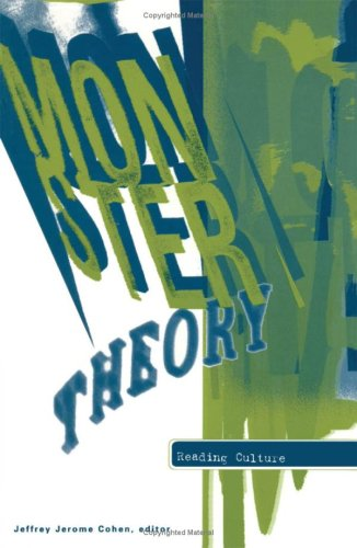 Monster Theory: Reading Culture: University of Minnesota