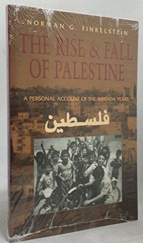 9780816628599: The Rise and Fall of Palestine: A Personal Account of the Intifada Years