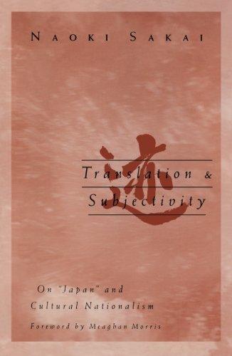 Translation and Subjectivity: On Japan and cultural nationalism (Public Worlds): Sakai, Naoki; ...