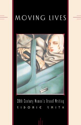 9780816628759: Moving Lives: Twentieth-Century Women's Travel Writing
