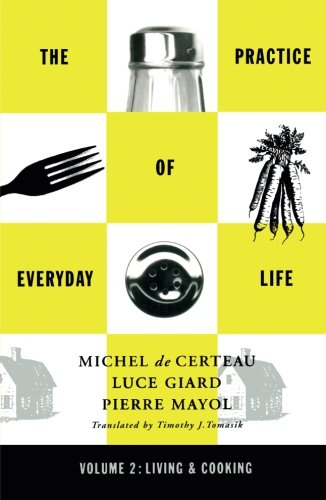 9780816628773: Practice of Everyday Life: Volume 2: Living and Cooking: Living and Cooking Vol 2 (Practice of Everday Life)