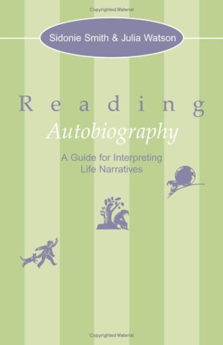 9780816628827: Reading Autobiography: A Guide for Interpreting Life Narratives
