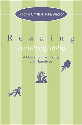 9780816628834: Reading Autobiography: A Guide for Interpreting Life Narratives