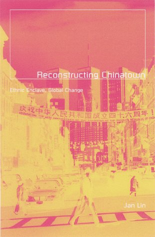 9780816629053: Reconstructing Chinatown: Ethnic Enclave, Global Change (Globalization and Community)