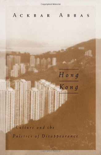 9780816629251: Hong Kong: Culture and the Politics of Disappearance (Public Worlds)