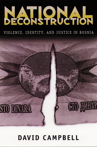 National Deconstruction: Violence, Identity, and Justice in Bosnia.