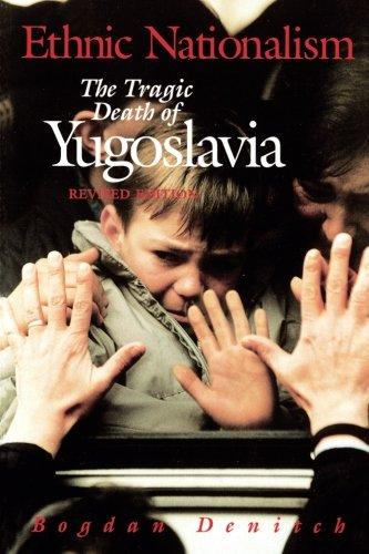 9780816629473: Ethnic Nationalism: The Tragic Death of Yugoslavia