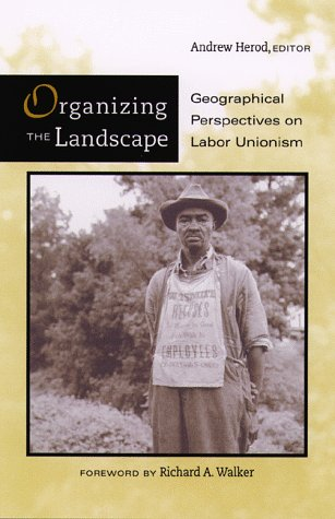 9780816629718: Organizing The Landscape: Geographical Perspectives On Labor Unionism