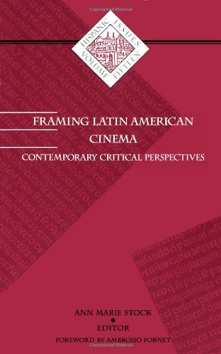 Framing Latin American Cinema: Contemporary Critical Perspectives: Stock, Ann M (Editor), and ...