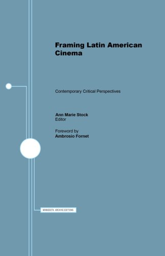 Framing Latin American Cinema: Contemporary Critical Perspectives (Institute for Adminstrative ...