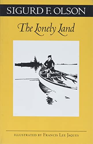 The Lonely Land (Fesler-Lampert Minnesota Heritage Book: Sigurd F. Olson