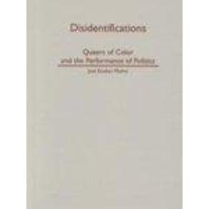 9780816630141: Disidentifications: Queers of Color and the Performance of Politics (Cultural Studies of the Americas)