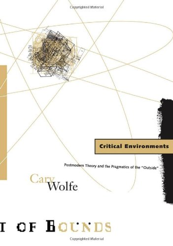 """9780816630189: Critical Environments: Postmodern Theory and the Pragmatics of the """"Outside"""" (Theory Out of Bounds)"""