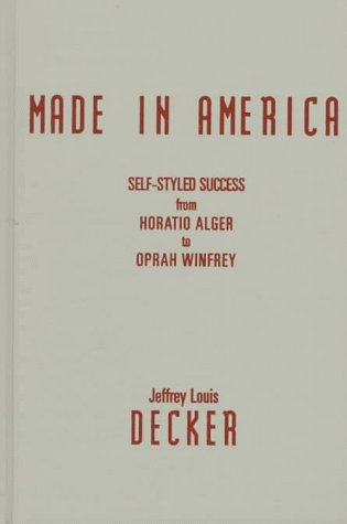 9780816630202: Made in America: Self-Styled Success from Horatio Alger to Oprah Winfrey