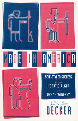 9780816630219: Made In America: Self-Styled Success from Horatio Alger to Oprah Winfrey