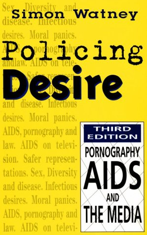 9780816630257: Policing Desire: Pornography, AIDS and the Media (Media and Society)