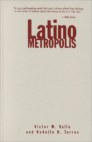 Latino Metropolis (Hardback): Victor M. Valle, Rodolfo D. Torres
