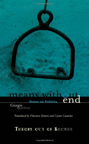 Means Without End: Notes on Politics (Theory Out Of Bounds) (9780816630356) by Giorgio Agamben