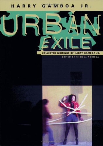 9780816630516: Urban Exile: Collected Writings Of Harry Gamboa Jr.