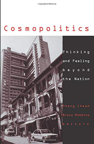 9780816630684: Cosmopolitics: Thinking and Feeling Beyond the Nation (Cultural Politics)