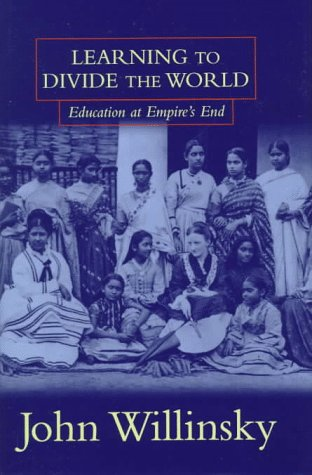 9780816630769: Learning to Divide the World: Education at Empire's End