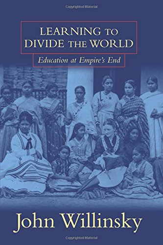 9780816630776: Learning To Divide The World: Education at Empire's End