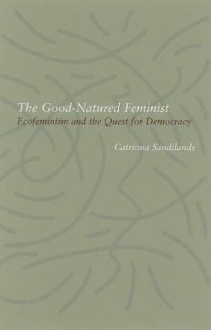 The Good-Natured Feminist: Ecofeminism and the Quest for Democracy
